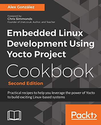 Amazon com: Embedded Linux Development Using Yocto Project