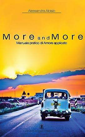 More and More  Manuale di amore applicato
