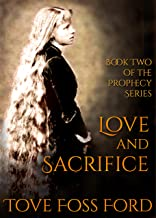 Love and Sacrifice: Book Two of the Prophecy Series
