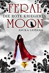 Feral Moon 1: Die rote Kriegerin: Romantasy – vereint Schönheit, Stärke und unzähmbare Kreaturen (für Fans von Gestaltwandlern und Werwölfen) Kindle Ausgabe
