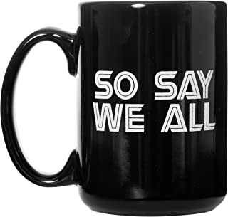 So Say We All Mug - 15oz Deluxe Double-Sided Coffee Tea Mug (Black)