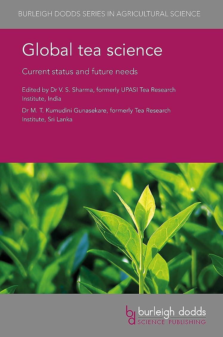 残忍な。リンケージGlobal tea science: Current status and future needs (Burleigh Dodds Series in Agricultural Science Book 41) (English Edition)