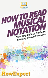 How To Read Musical Notation: Your Step By Step Guide To Reading Musical Notation