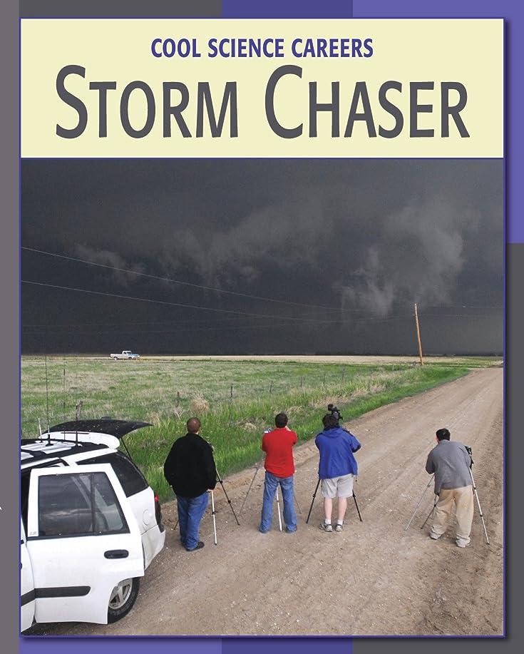 盲信リングバックしっとりStorm Chaser (21st Century Skills Library: Cool Science Careers) (English Edition)