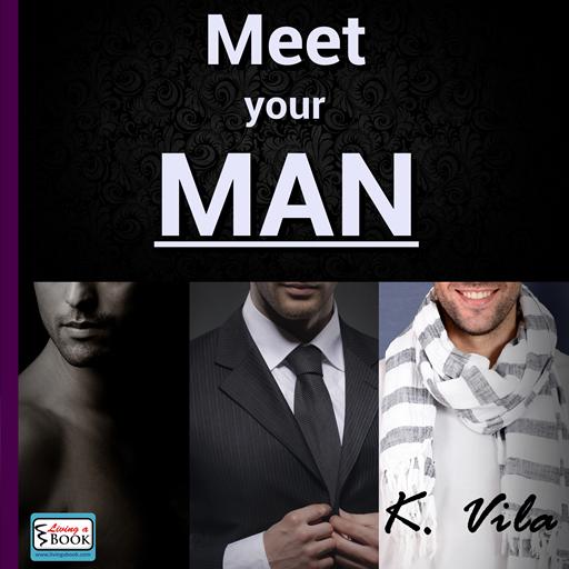 Meet your MAN - Living a Book