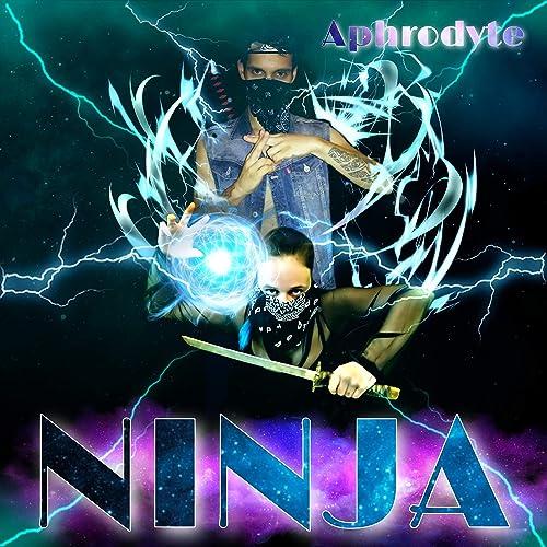 Ninja [Explicit] by Aphrodyte on Amazon Music - Amazon.com
