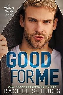 Good For Me: A Ransom Family Novel