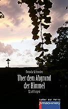 ÜBER DEM ABGRUND DER HIMMEL: Erzählungen