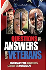 100 Questions and Answers About Veterans: A Guide for Civilians: Basic facts about U.S. military veterans demographics, contributions, training, culture, ... politics and benefits (Bias Busters Book 8) Kindle Edition