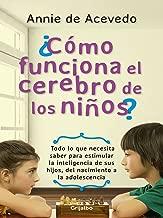 Cómo funciona el cerebro de los niños (Spanish Edition)