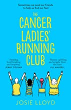 The Cancer Ladies' Running Club: The most emotional, uplifting and life-affirming novel of 2021