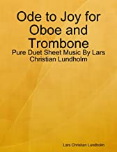 Ode to Joy for Oboe and Trombone - Pure Duet Sheet Music By Lars Christian Lundholm
