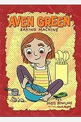 Aven Green Baking Machine Kindle Edition