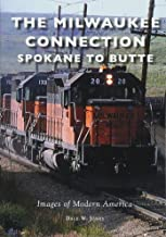 The Milwaukee Connection: Spokane to Butte (Images of Modern America)