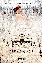 A escolha (A Seleção Livro 3) (Portuguese Edition)