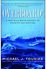 Overboard!: A True Blue-water Odyssey of Disaster and Survival Kindle Edition