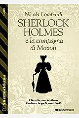 Sherlock Holmes e la compagna di Moxon (Italian Edition) Kindle Edition