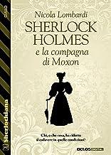 Sherlock Holmes e la compagna di Moxon (Italian Edition)