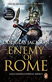 Enemy of Rome: (Gaius Valerius Verrens 5): Bravery and brutality at the heart of a Roman Empire in the throes of a bloody ...