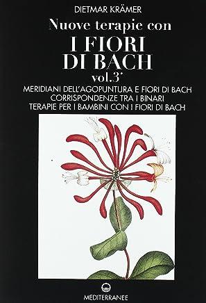 Nuove terapie con i fiori di Bach: 3