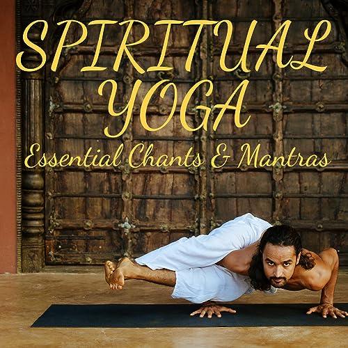 Spiritual Yoga: Essential Chants & Mantras by Various ...