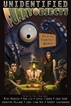 Unidentified Funny Objects (Unidentified Funny Objects Annual Anthology Series of Humorous SF/F Book 1)