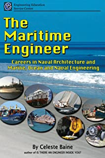 The Maritime Engineer: Careers in Naval Architecture and Marine, Ocean and Naval Engineering