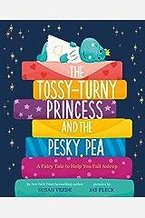 The Tossy-Turny Princess and the Pesky Pea: A Fairy Tale to Help You Fall Asleep (Feel-Good Fairy Tales) Kindle Edition
