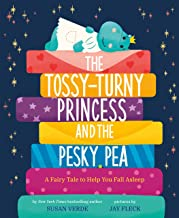 The Tossy-Turny Princess and the Pesky Pea: A Fairy Tale to Help You Fall Asleep (Feel-Good Fairy Tales)