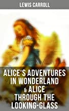 Alice's Adventures in Wonderland & Alice Through the Looking-Glass: Illustrated Edition (English Edition)