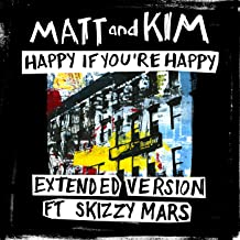 Best happy if you re happy matt and kim Reviews