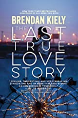 The Last True Love Story Kindle Edition