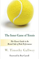 The Inner Game of Tennis: The Classic Guide to the Mental Side of Peak Performance (English Edition) eBook Kindle