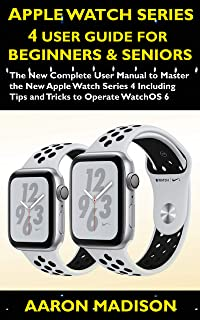 Apple Watch Series 4 User Guide For Beginners & Seni