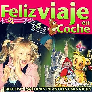 Feliz Viaje en Coche. Cuentos y Canciones Infantiles para Niños