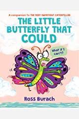The Little Butterfly That Could (A Very Impatient Caterpillar Book) Kindle Edition