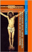 JESUCRISTO EN EL ARTE: GRANDES PINTURAS DE UN GRAN HOMBRE: Grandes obras de arte que describen la Vida y Pasión de Cristo