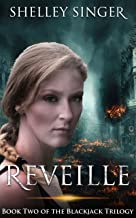 Reveille: A Post-Apocalyptic Thriller (The Blackjack Trilogy Book 2)