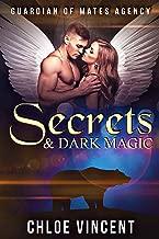 Secrets & Dark Magic (Guardian of Mates Agency Book 1)
