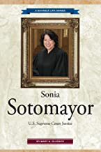 Sonia Sotomayor: U.S. Supreme Court Justice (A Notable Life Book 2)