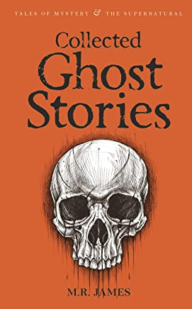 Ghost Stories of M R James (Wordsworth Mystery & Supernatural) (Tales of Mystery & the Supernatural)