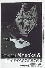 Train Wrecks & Transcendence: A Collision of Hardcore & Hare Krishna Paperback