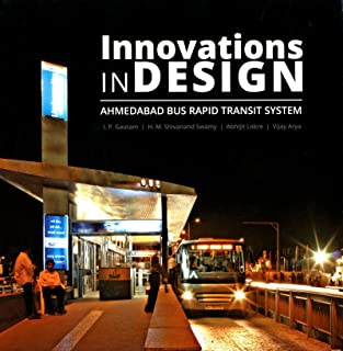 Innovations in Design Ahmedabad Bus Rapid Transit System