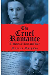 The Cruel Romance: A Novel of Love and War Kindle Edition