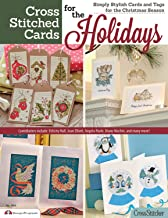 Cross Stitched Cards for the Holidays: Simply Stylish Cards and Tags for the Christmas Season (Design Originals) 40+ Charming Christmas Cards to Stitch, from the Editors of CrossStitcher Magazine