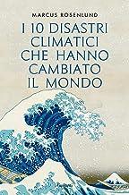 Permalink to I 10 disastri climatici che hanno cambiato il mondo PDF