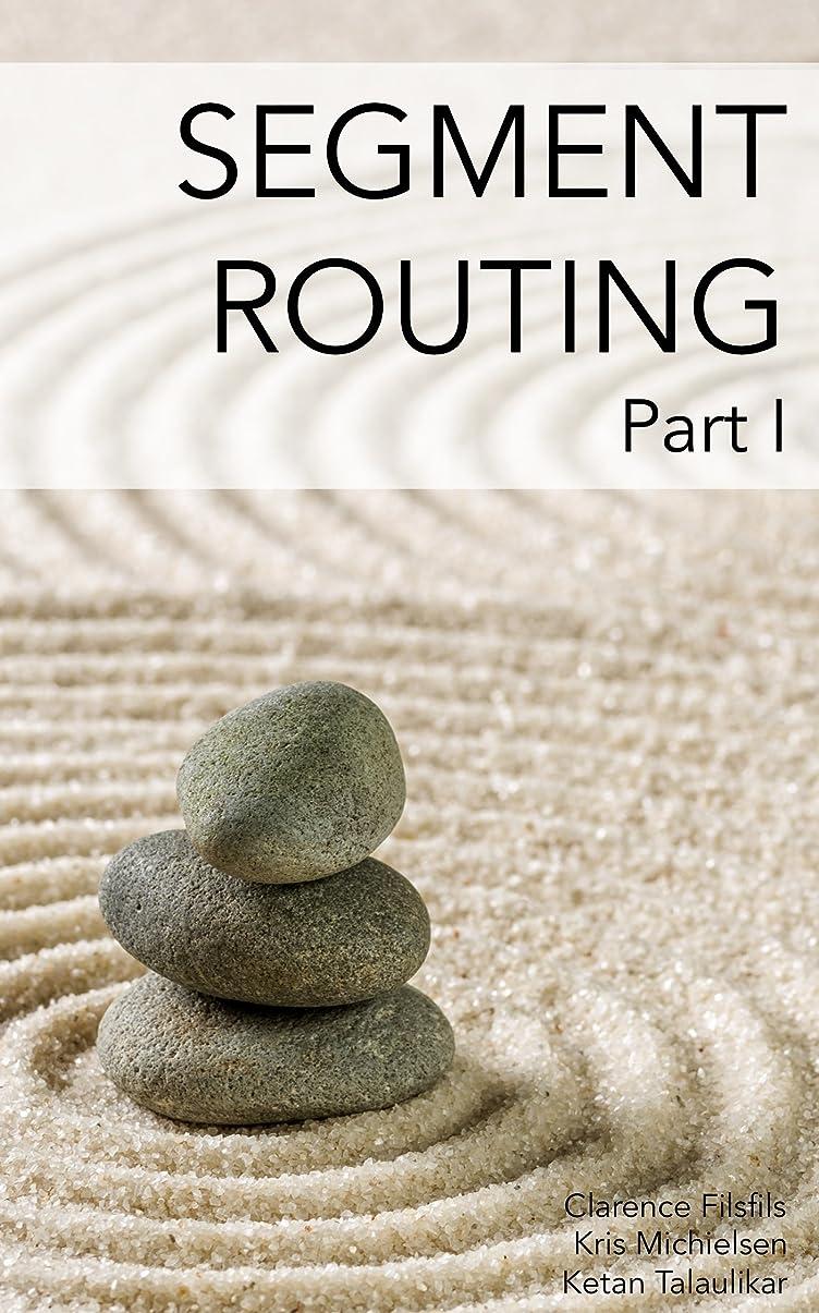 まもなく申し立てエキゾチックSegment Routing, Part I (English Edition)