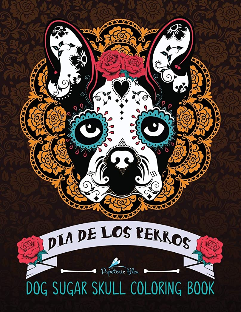 スタッフ少数分注するDog Sugar Skull Coloring Book: Dia de Los Perros