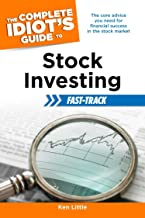 The Complete Idiot's Guide to Stock Investing Fast-Track: The Core Advice You Need for Financial Success in the Stock Market