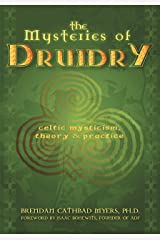 The Mysteries of Druidry: Celtic Mysticism, Theory & Practice Kindle Edition